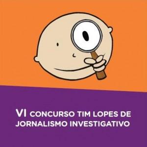 VI Concurso Tim Lopes de Jornalismo Investigativo
